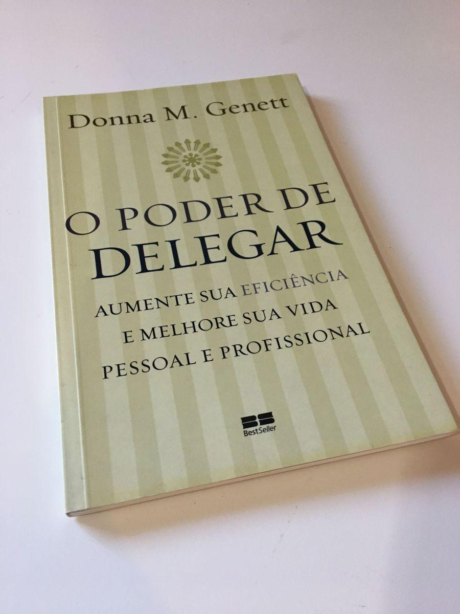Resultado de imagem para O poder de delegar: Aumente sua eficiência e melhore sua vida pessoal e profissional  (Donna M. Genett)
