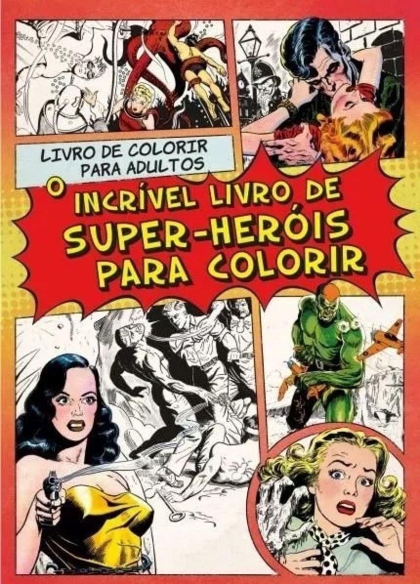 O Incrivel Livro De Super Herois Para Colorir Livro Marvel Nunca
